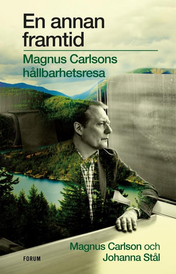 En annan framtid - Magnus Carlssons hållbarhetsresa omslag